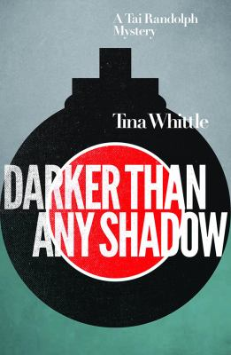 Darker Than Any Shadow by Tina Whittle